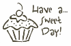 Have a Sweet Day Cupcake
